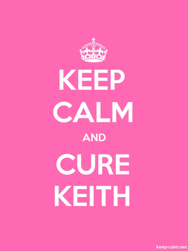 KEEP CALM AND CURE KEITH - white/pink - Default (600x800)