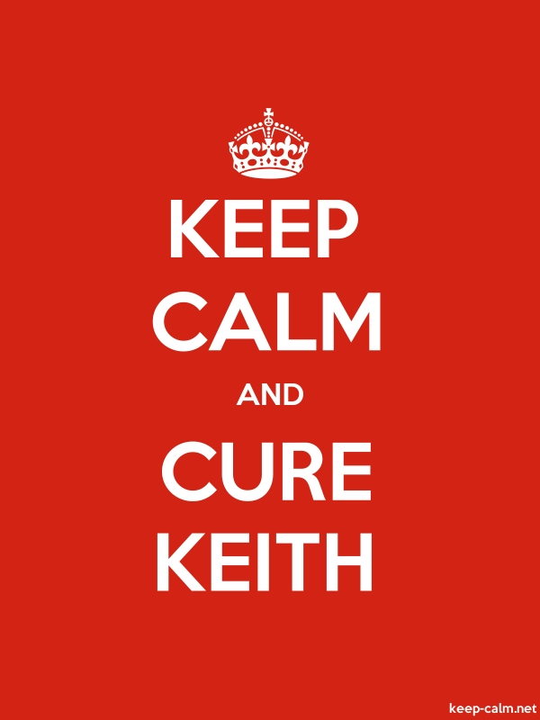KEEP CALM AND CURE KEITH - white/red - Default (600x800)
