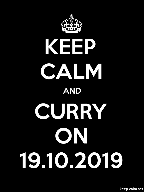 KEEP CALM AND CURRY ON 19.10.2019 - white/black - Default (600x800)