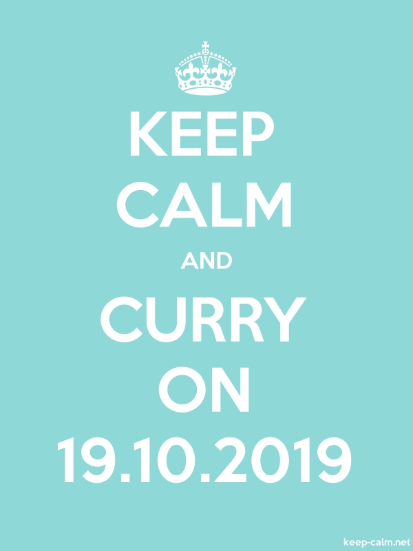 KEEP CALM AND CURRY ON 19.10.2019 - white/lightblue - Default (600x800)