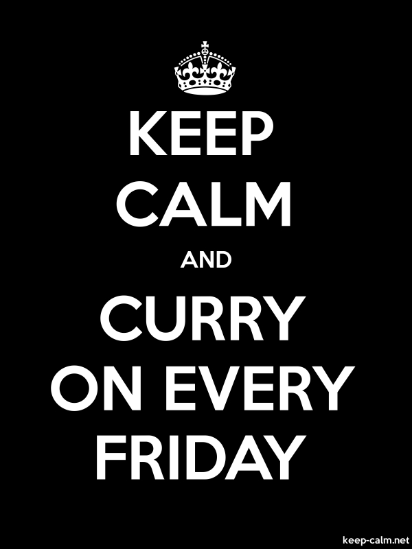 KEEP CALM AND CURRY ON EVERY FRIDAY - white/black - Default (600x800)