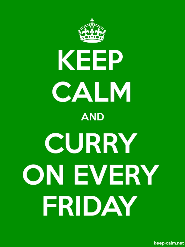 KEEP CALM AND CURRY ON EVERY FRIDAY - white/green - Default (600x800)