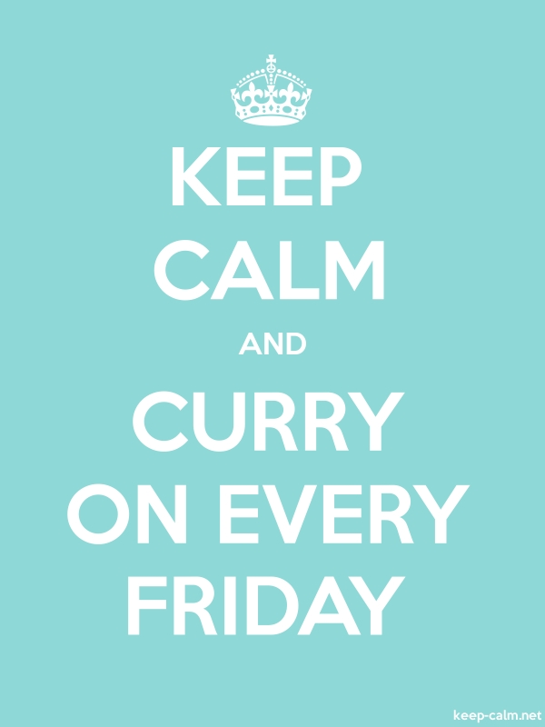 KEEP CALM AND CURRY ON EVERY FRIDAY - white/lightblue - Default (600x800)