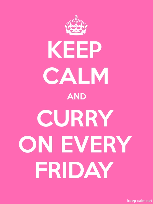 KEEP CALM AND CURRY ON EVERY FRIDAY - white/pink - Default (600x800)