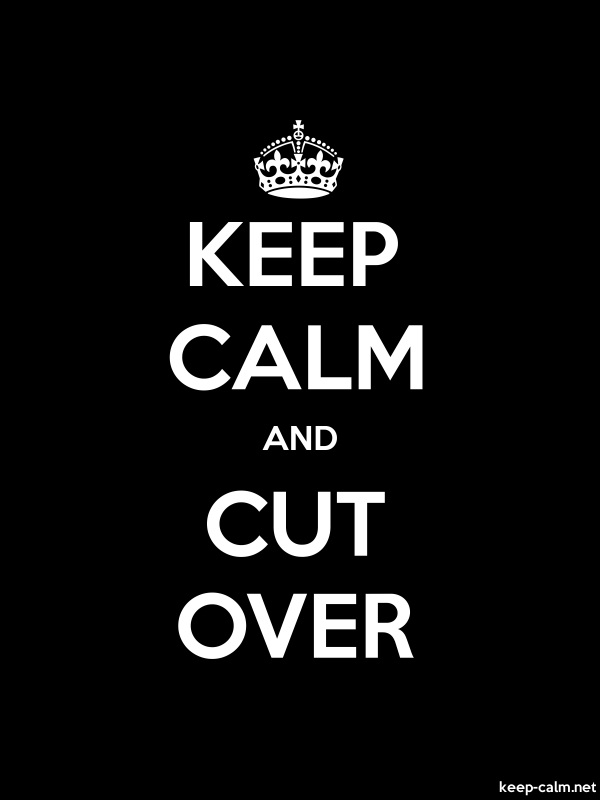 KEEP CALM AND CUT OVER - white/black - Default (600x800)