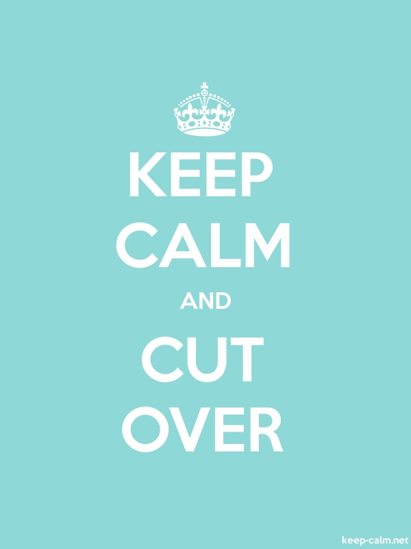 KEEP CALM AND CUT OVER - white/lightblue - Default (600x800)