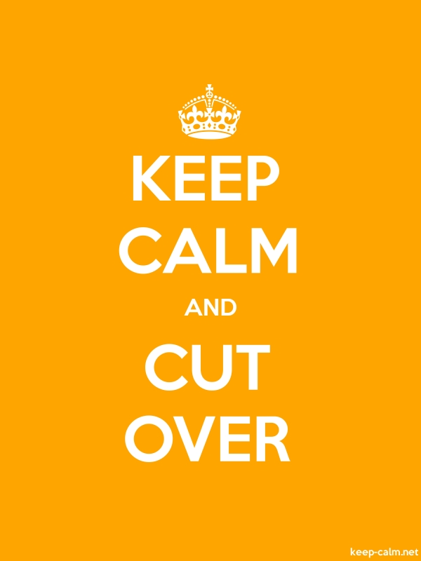 KEEP CALM AND CUT OVER - white/orange - Default (600x800)