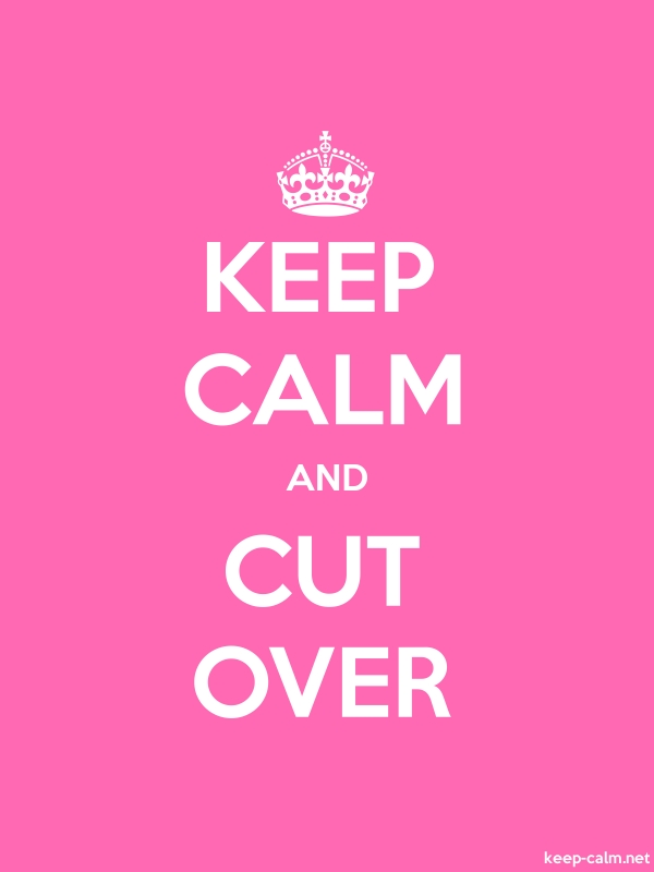 KEEP CALM AND CUT OVER - white/pink - Default (600x800)