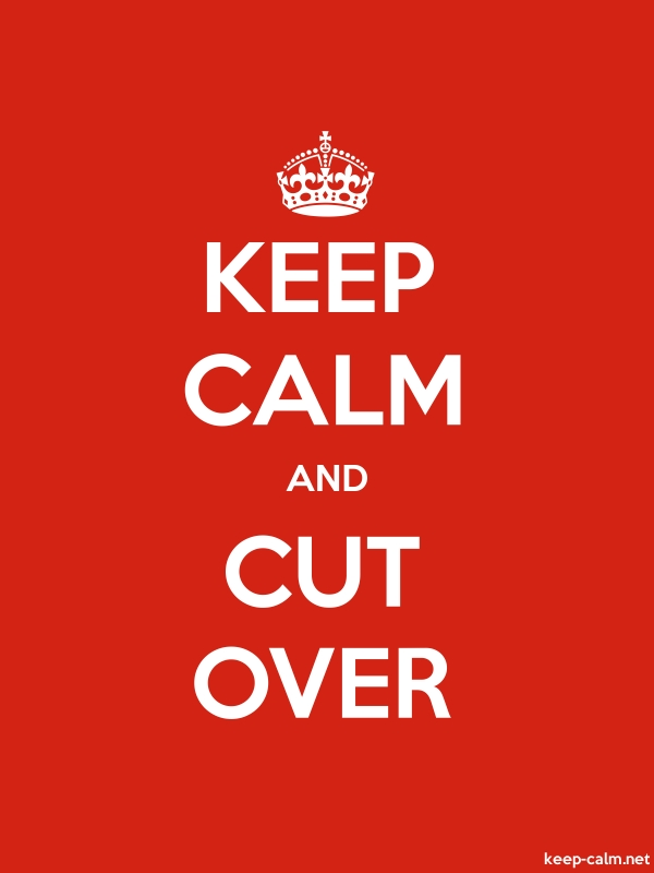 KEEP CALM AND CUT OVER - white/red - Default (600x800)
