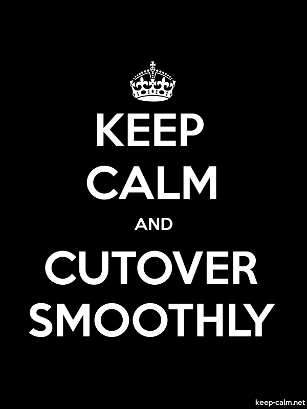 KEEP CALM AND CUTOVER SMOOTHLY - white/black - Default (600x800)