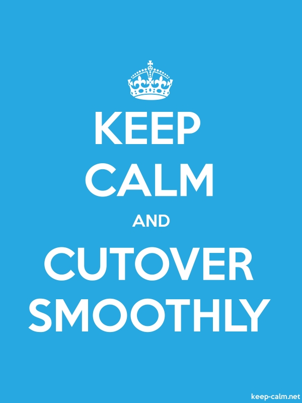 KEEP CALM AND CUTOVER SMOOTHLY - white/blue - Default (600x800)