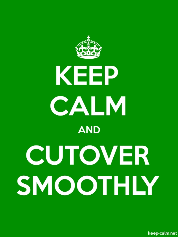 KEEP CALM AND CUTOVER SMOOTHLY - white/green - Default (600x800)