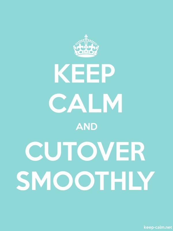KEEP CALM AND CUTOVER SMOOTHLY - white/lightblue - Default (600x800)