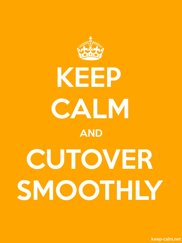 KEEP CALM AND CUTOVER SMOOTHLY - white/orange - Default (600x800)
