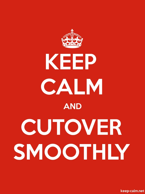 KEEP CALM AND CUTOVER SMOOTHLY - white/red - Default (600x800)