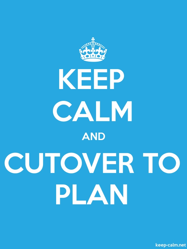 KEEP CALM AND CUTOVER TO PLAN - white/blue - Default (600x800)