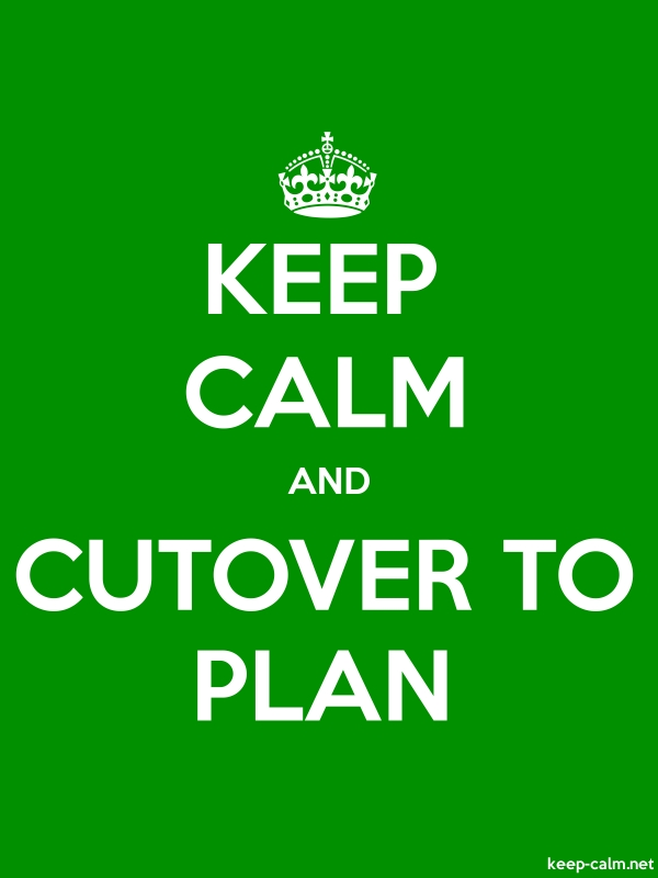 KEEP CALM AND CUTOVER TO PLAN - white/green - Default (600x800)