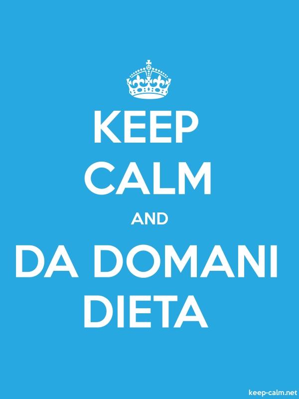 KEEP CALM AND DA DOMANI DIETA - white/blue - Default (600x800)