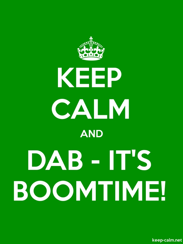 KEEP CALM AND DAB - IT'S BOOMTIME! - white/green - Default (600x800)