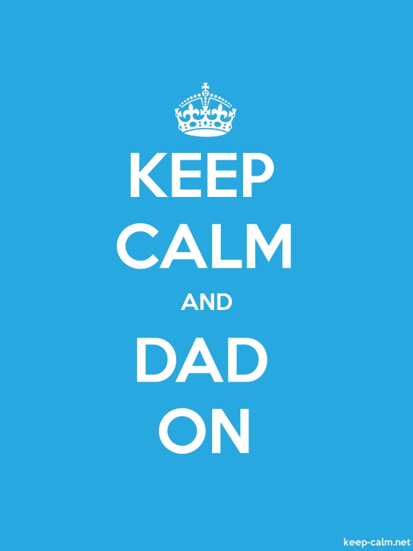 KEEP CALM AND DAD ON - white/blue - Default (600x800)