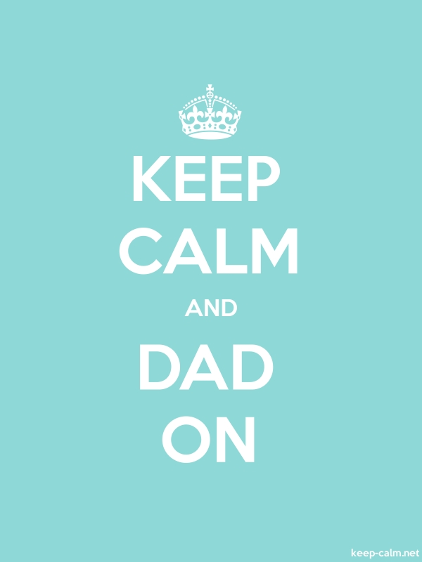 KEEP CALM AND DAD ON - white/lightblue - Default (600x800)
