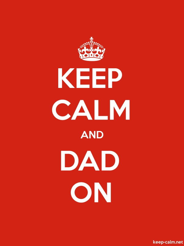 KEEP CALM AND DAD ON - white/red - Default (600x800)