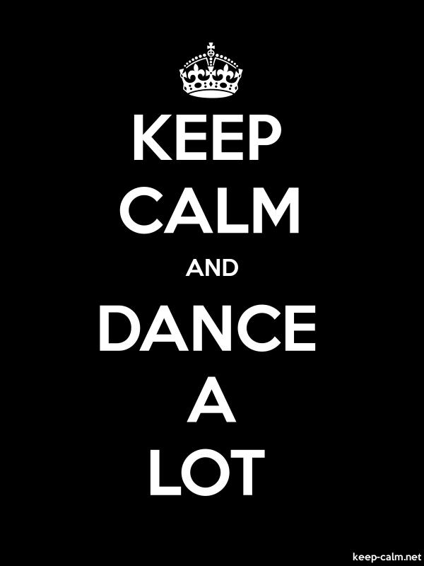 KEEP CALM AND DANCE A LOT - white/black - Default (600x800)