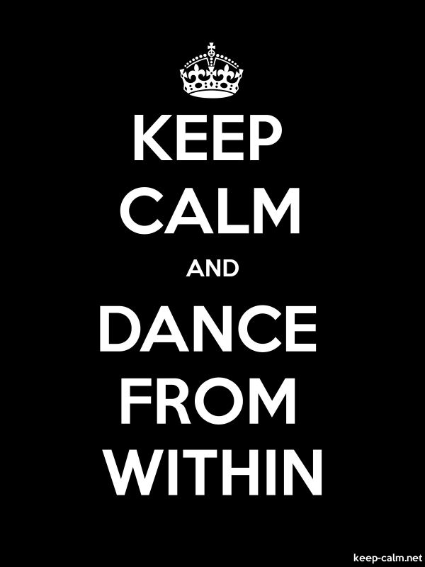 KEEP CALM AND DANCE FROM WITHIN - white/black - Default (600x800)