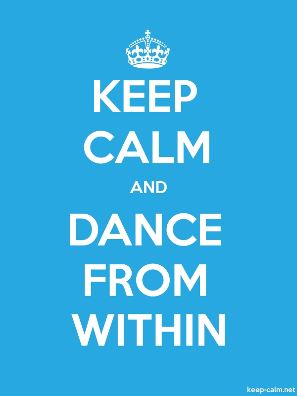 KEEP CALM AND DANCE FROM WITHIN - white/blue - Default (600x800)