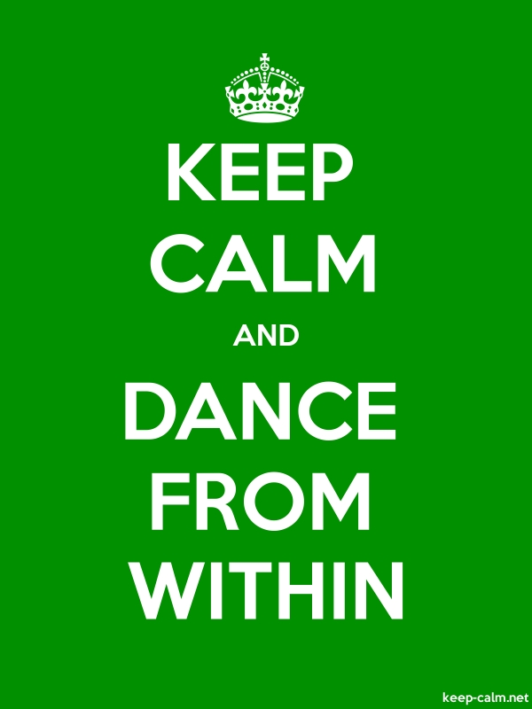 KEEP CALM AND DANCE FROM WITHIN - white/green - Default (600x800)