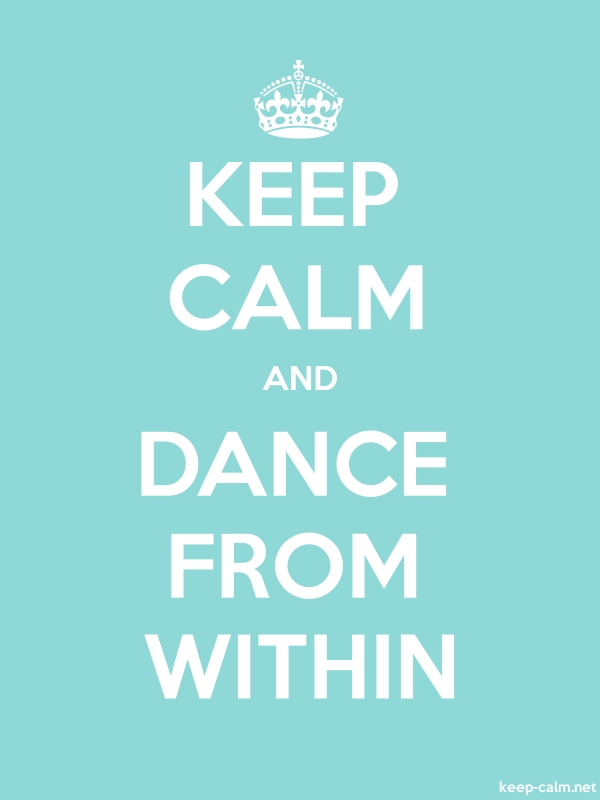 KEEP CALM AND DANCE FROM WITHIN - white/lightblue - Default (600x800)