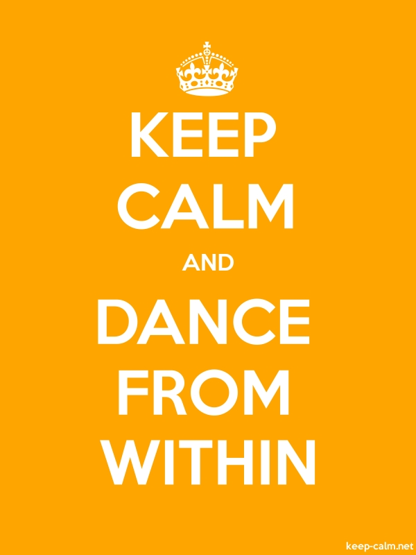KEEP CALM AND DANCE FROM WITHIN - white/orange - Default (600x800)