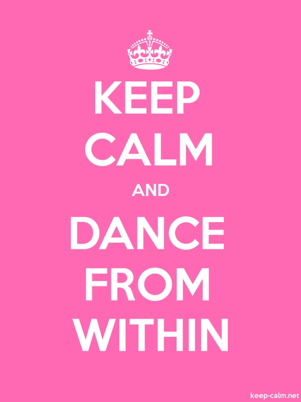 KEEP CALM AND DANCE FROM WITHIN - white/pink - Default (600x800)