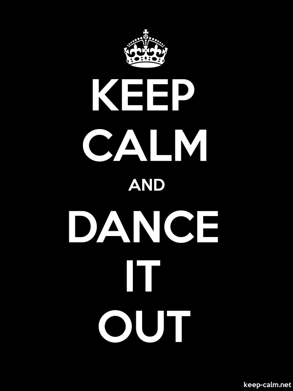 KEEP CALM AND DANCE IT OUT - white/black - Default (600x800)