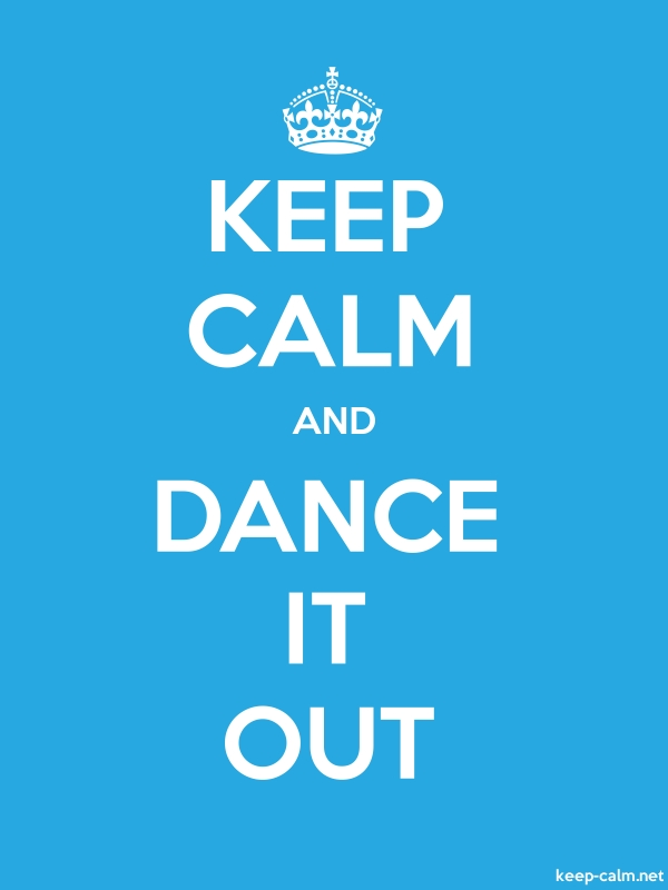KEEP CALM AND DANCE IT OUT - white/blue - Default (600x800)