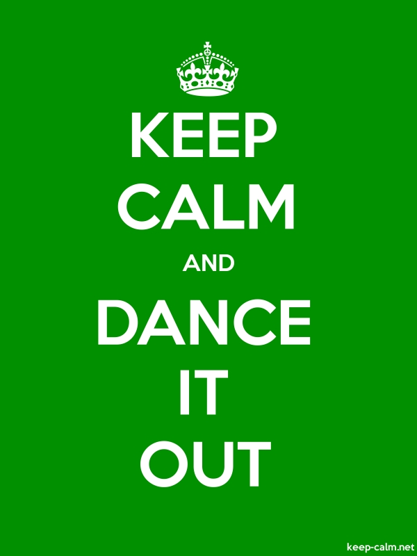 KEEP CALM AND DANCE IT OUT - white/green - Default (600x800)