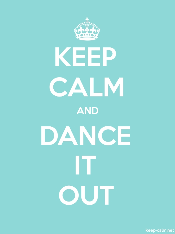 KEEP CALM AND DANCE IT OUT - white/lightblue - Default (600x800)
