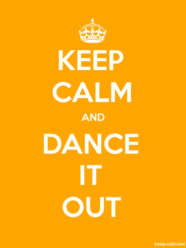 KEEP CALM AND DANCE IT OUT - white/orange - Default (600x800)