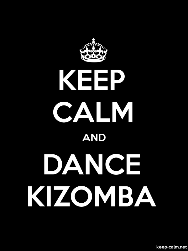 KEEP CALM AND DANCE KIZOMBA - white/black - Default (600x800)