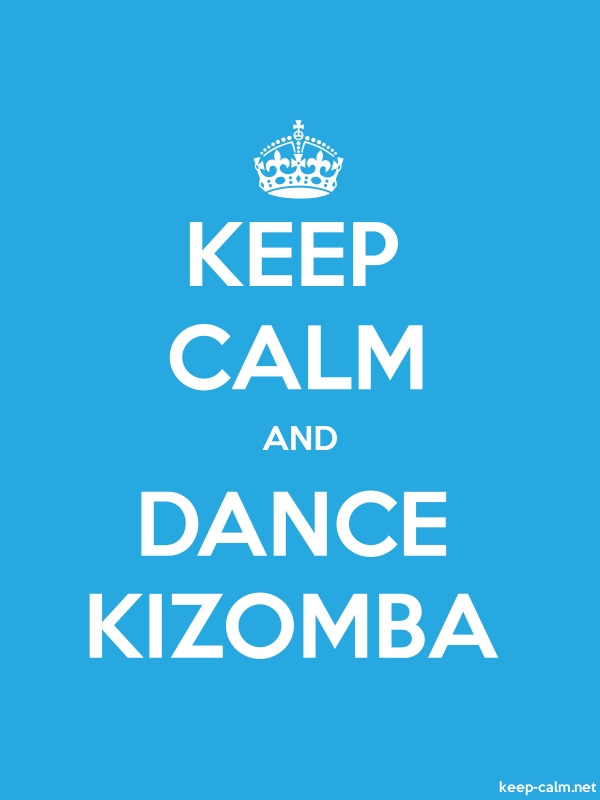 KEEP CALM AND DANCE KIZOMBA - white/blue - Default (600x800)