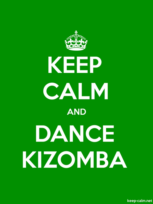 KEEP CALM AND DANCE KIZOMBA - white/green - Default (600x800)