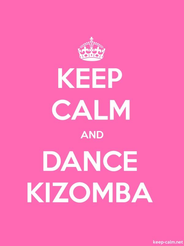 KEEP CALM AND DANCE KIZOMBA - white/pink - Default (600x800)