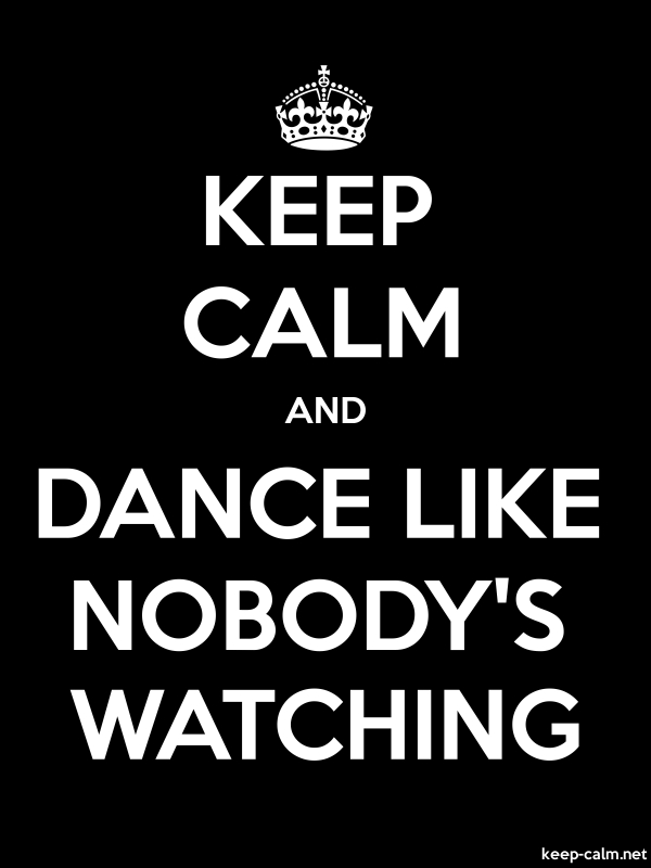KEEP CALM AND DANCE LIKE NOBODY'S WATCHING - white/black - Default (600x800)