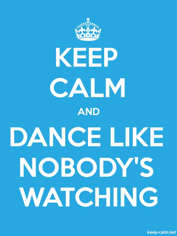 KEEP CALM AND DANCE LIKE NOBODY'S WATCHING - white/blue - Default (600x800)