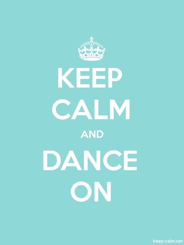 KEEP CALM AND DANCE ON - white/lightblue - Default (600x800)