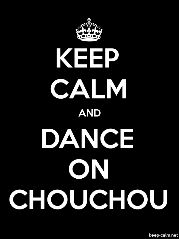 KEEP CALM AND DANCE ON CHOUCHOU - white/black - Default (600x800)