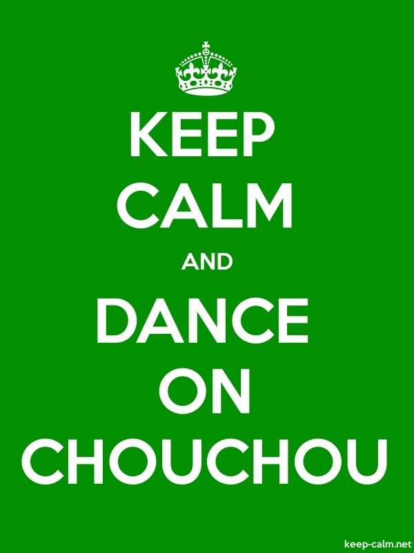 KEEP CALM AND DANCE ON CHOUCHOU - white/green - Default (600x800)