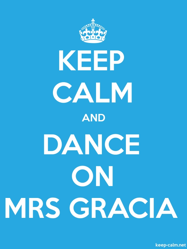 KEEP CALM AND DANCE ON MRS GRACIA - white/blue - Default (600x800)