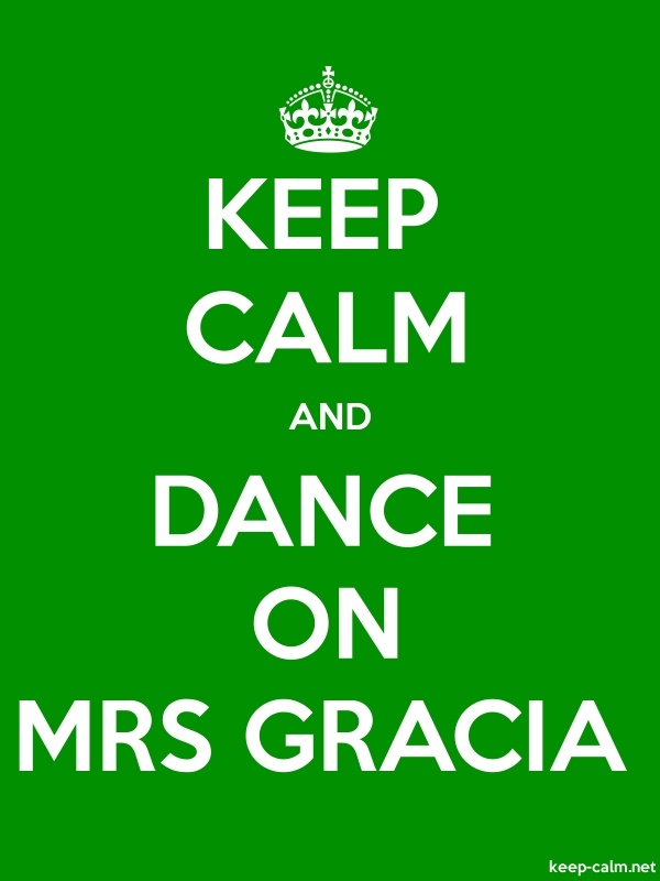 KEEP CALM AND DANCE ON MRS GRACIA - white/green - Default (600x800)