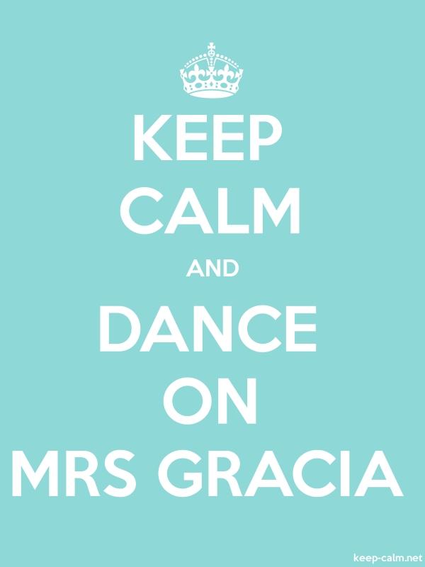 KEEP CALM AND DANCE ON MRS GRACIA - white/lightblue - Default (600x800)